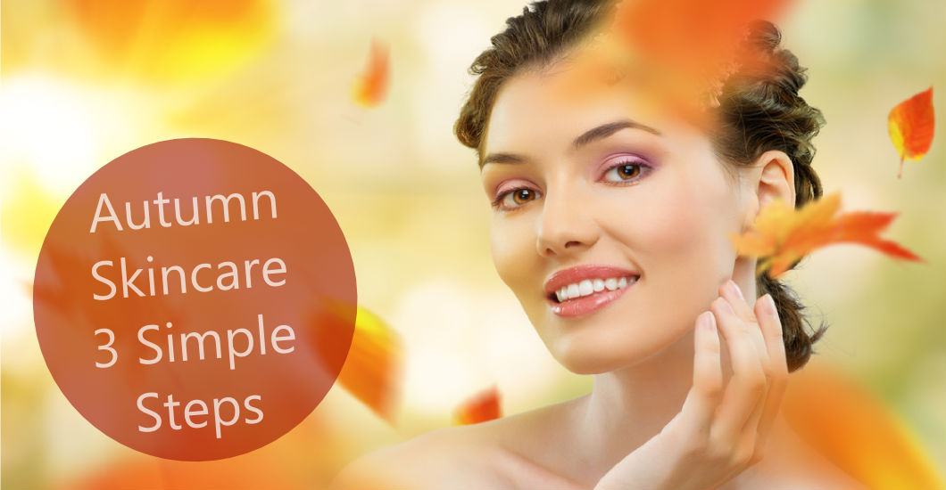 Autumn Skincare 3 Simple Steps